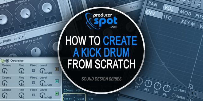 How To Create a Kick Drum from Scratch