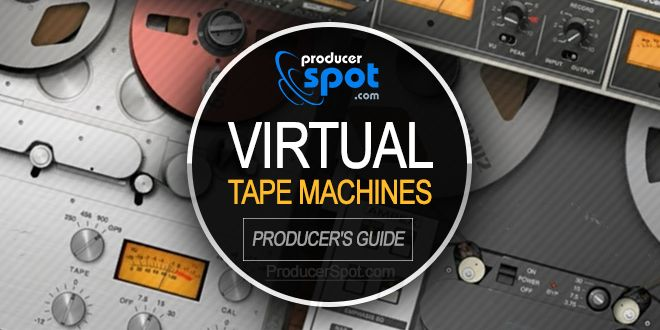 Virtual Tape Machines: A Modern Producer's Guide