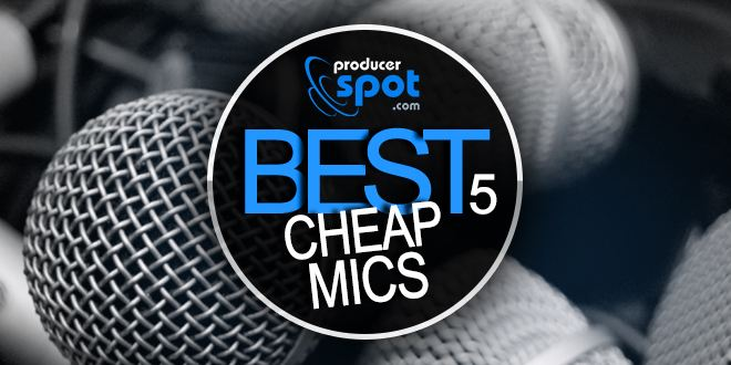 Best 5 Cheap Recording Mics for Home Recording