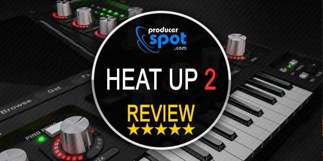 Review: Heat Up 2 Virtual Instrument by Ignite VST
