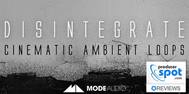 "Review: ""Disintegrate"" Loops Pack by Mode Audio"