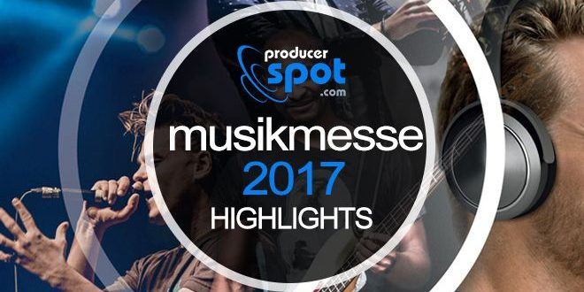 MusikMesse 2017 Highlight News & Rumors