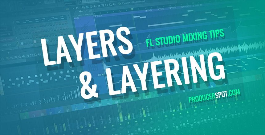 FL Studio Mixing Tutorial - Layers and Layering