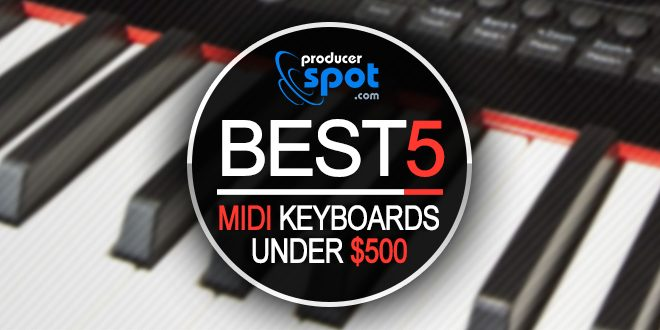 TOP 5 Best MIDI Keyboards Under $500