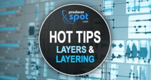 Music Production HOT Tips: Layers & Layering