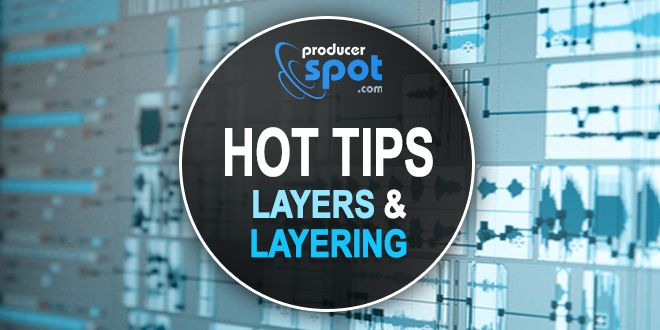 Sound Layers, Sound Layering Tips