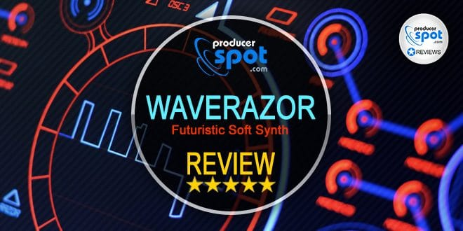 Waverazor Synthesizer Review