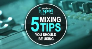 5 Mixing Tips You Should Be Using