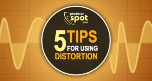 5 Tips For Using Distortion