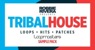 Robbie Rivera - Tribal House Sample Packs