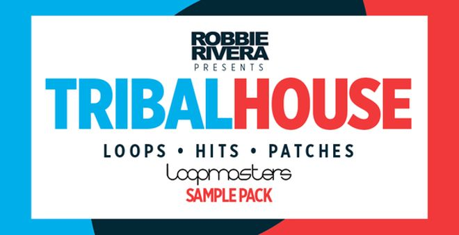Robbie Rivera - Tribal House Sample Packs