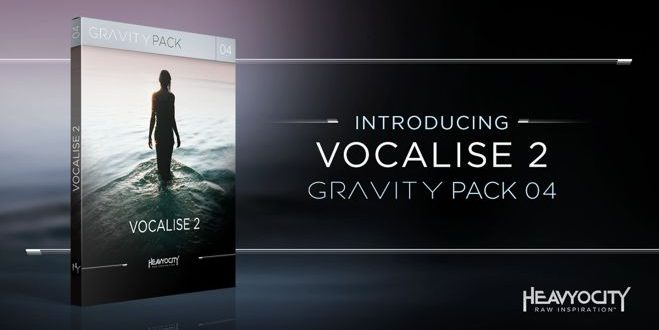 Review: Vocalise 2 GRAVITY Pack by Heavyocity