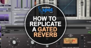 How To Replicate A Classic Gated Reverb Effect