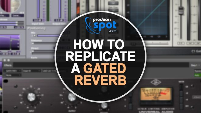 How To Replicate A Gated Reverb