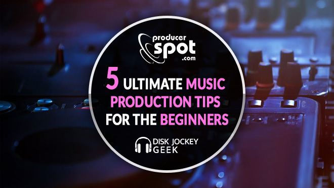 Music Production Tips For The Beginners
