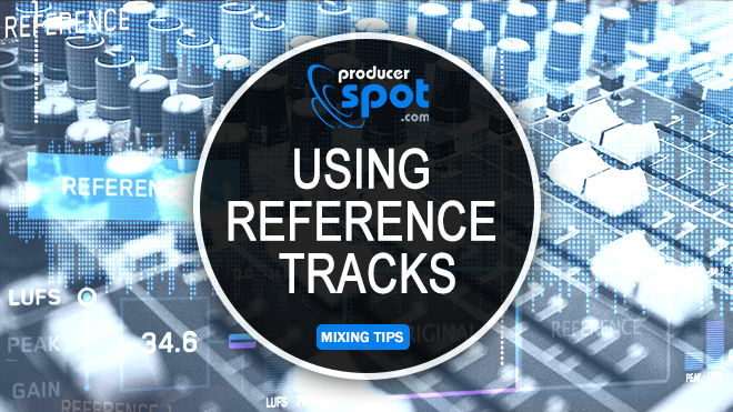 Mixing Tips Using Reference Tracks