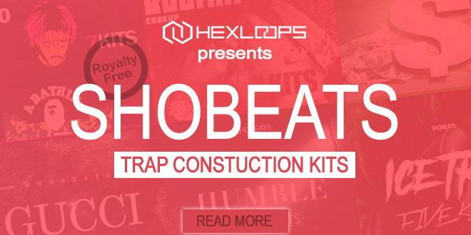 HEXLOOPS Presents SHOBEATS Trap Construction Kits