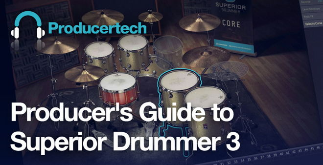 Producers Guide To Superior Drummer 3