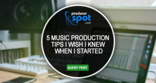 5 Music Production Tips I wish I knew when I started
