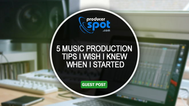 5 Music Production Tips
