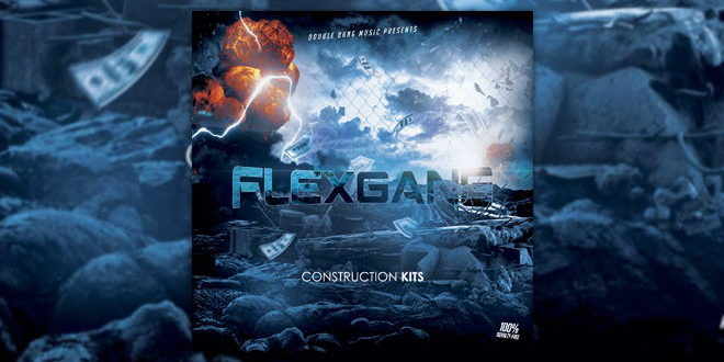 Flex Gang Sample Pack (Including FL Studio Templates)