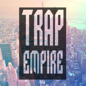 Trap Empire Trap Sample Pack Hex Loops