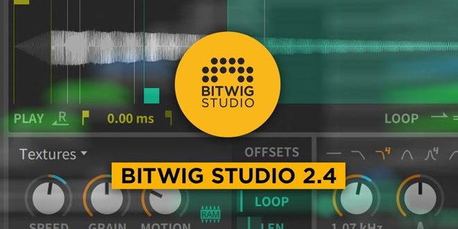 Bitwig Announced Bitwig Studio 2.4 Update