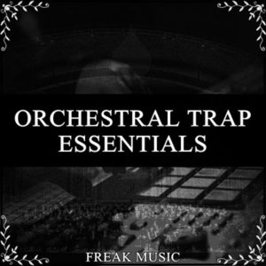 Freak Music Orchestral Trap Loops Essentials