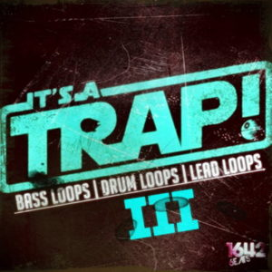 IT'S A TRAP LOOPS PACK VOL 3
