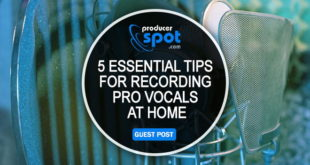 5 Essential Tips for Recording Pro Vocals at Home