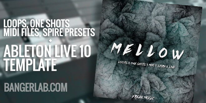 Mellow Sample Pack + Ableton Template Available Now