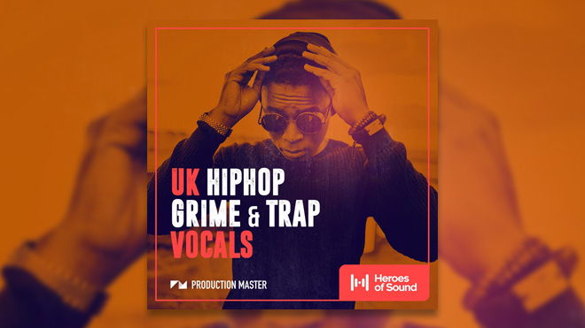 UK HIP-HOP, GRIME & TRAP VOCALS