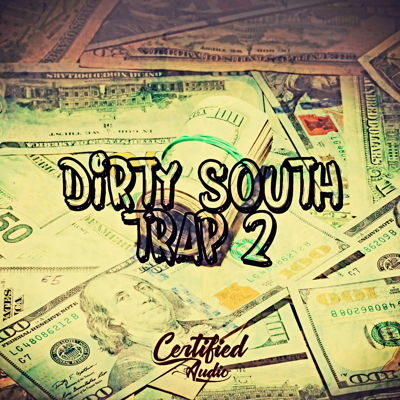 Certified Audio - Dirty South Trap 2 Sample Pack