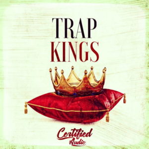 Certified Audio - Trap Kings - Trap Sample Pack