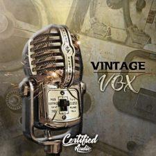 Certified Audio - Vintage Vox - Vinyl Vocal Samples