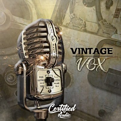 Certified Audio - Vintage Vox - Vinyl Vocal Samples