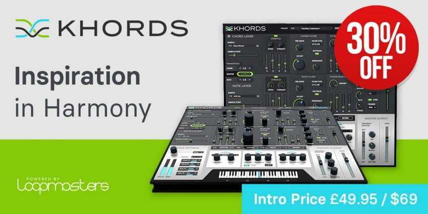 Loopmasters KHORDS VST Plugin Deal