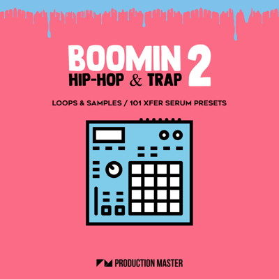 Production Master - Boomin Hip-Hop & Trap 2 - Drum Samples, Serum Presets
