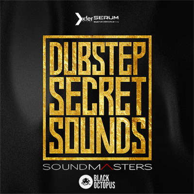 Black Octopus - Dubstep Secret Sounds - xFer Serum Presets