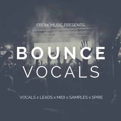 Freak Music - Bounce Vocals - Voice Samples