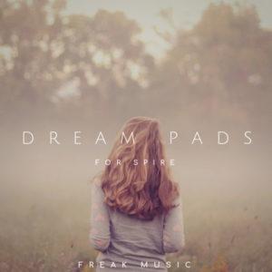Freak Music - Dream Pads - Spire Presets
