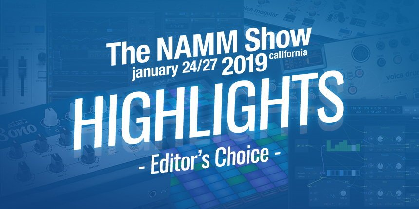 NAMM 2019 News Highlights - New Products