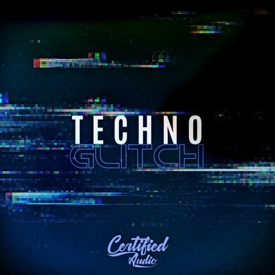Certified Audio - Techno Glitch - Loops & Samples