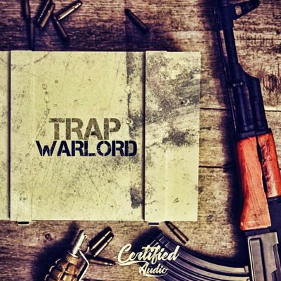 Certified Audio - Trap Warlord - Sample Pack