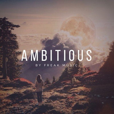 Freak Music - Ambitious