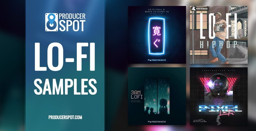 Best Lo-Fi Sample Packs - LoFi Hip Hop Samples • ProducerSpot