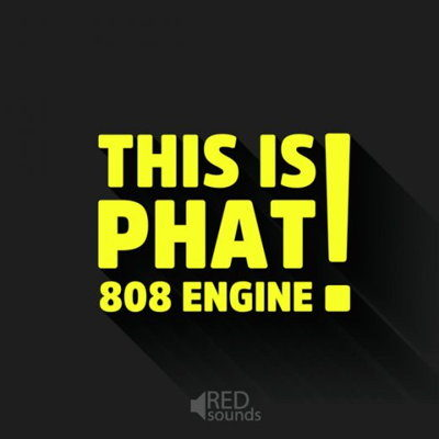 Red Sounds - This Is Phat! - 808 Engine Kontakt Instrument