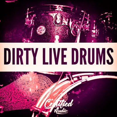 Certified Audio - Dirty Live Drum Samples - Drum Loops