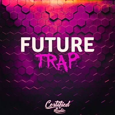 Certified Audio - Future Trap - Loops Pack