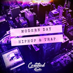 Certified Audio - Modern Day Hip Hop Trap Loops